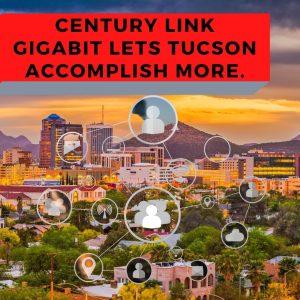 centurylink gigabit for Tucson homes and businesses