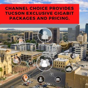 Channel Choice is best gigabit fiber internet provider in Tucson