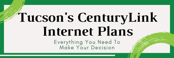 Tucsons centurylink internet plans